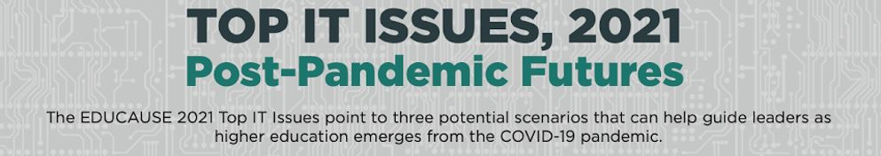EDUCause Issues Its Annual Report on Top IT Issues In Higher Ed – With a 2021 Twist